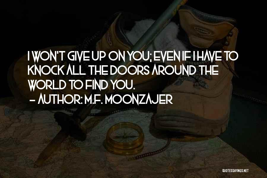 I Won't Give Up Love Quotes By M.F. Moonzajer