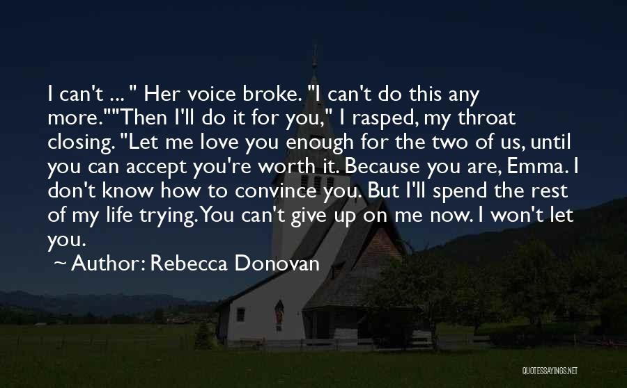 I Won't Give Up Love Quotes By Rebecca Donovan