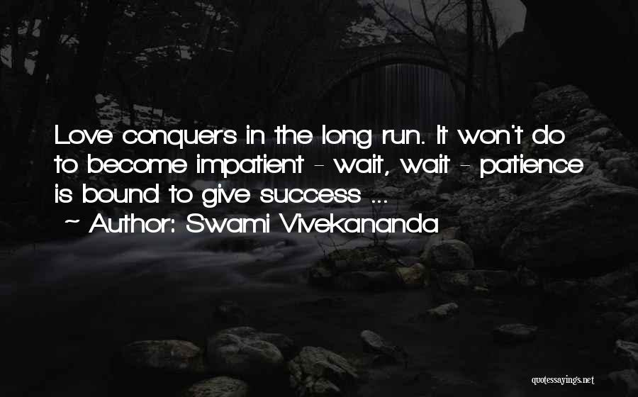 I Won't Give Up Love Quotes By Swami Vivekananda
