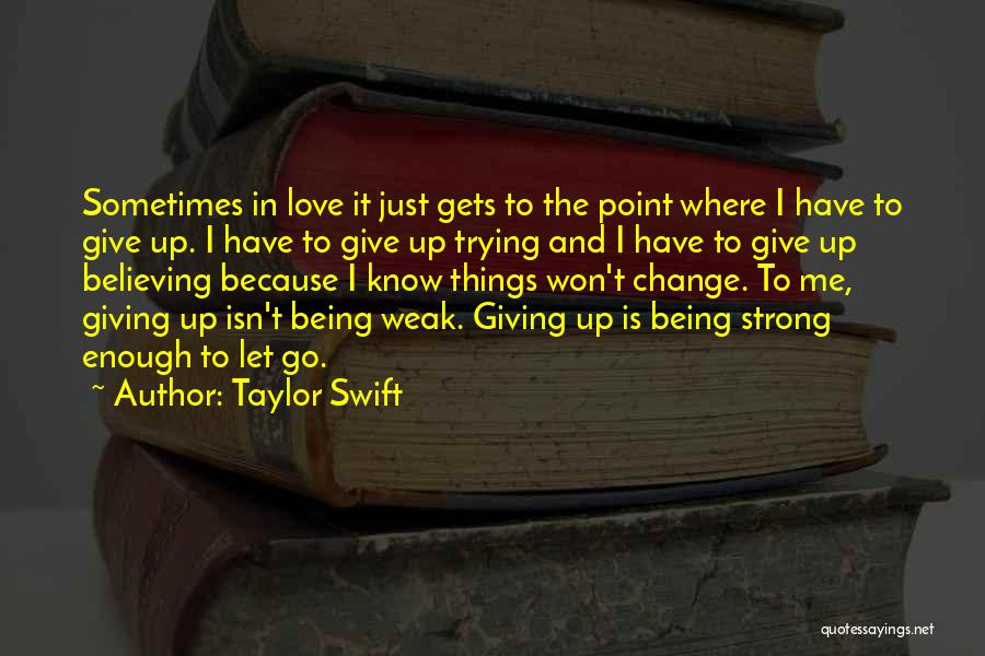 I Won't Give Up Love Quotes By Taylor Swift