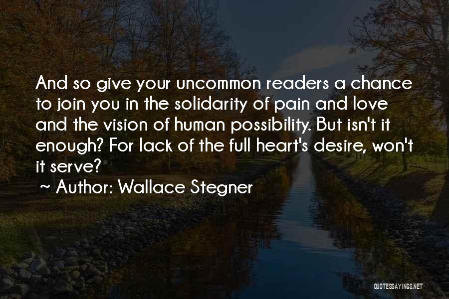 I Won't Give Up Love Quotes By Wallace Stegner
