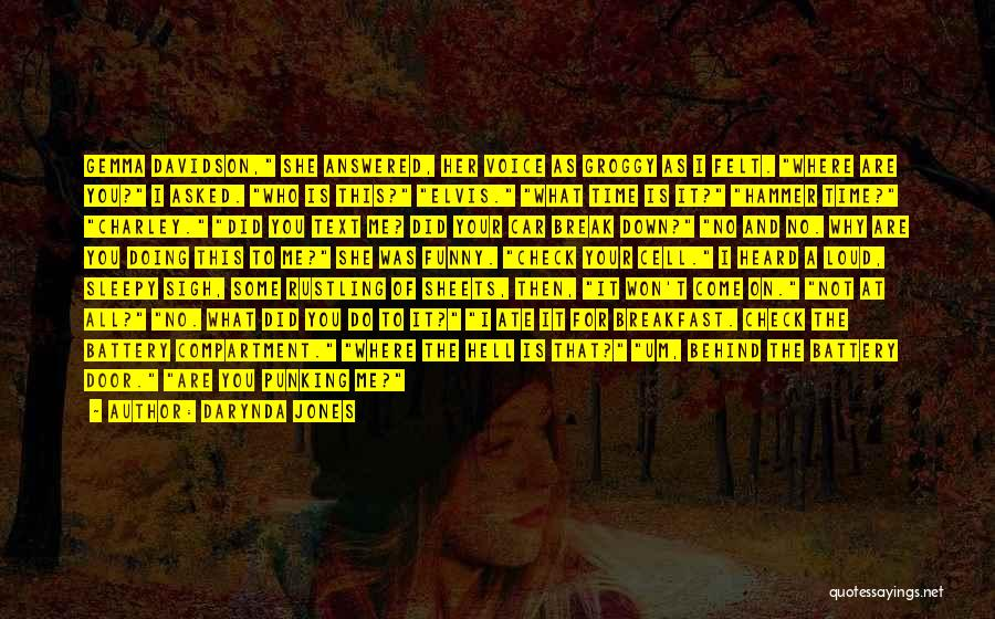 I Won't Let You Break Me Down Quotes By Darynda Jones