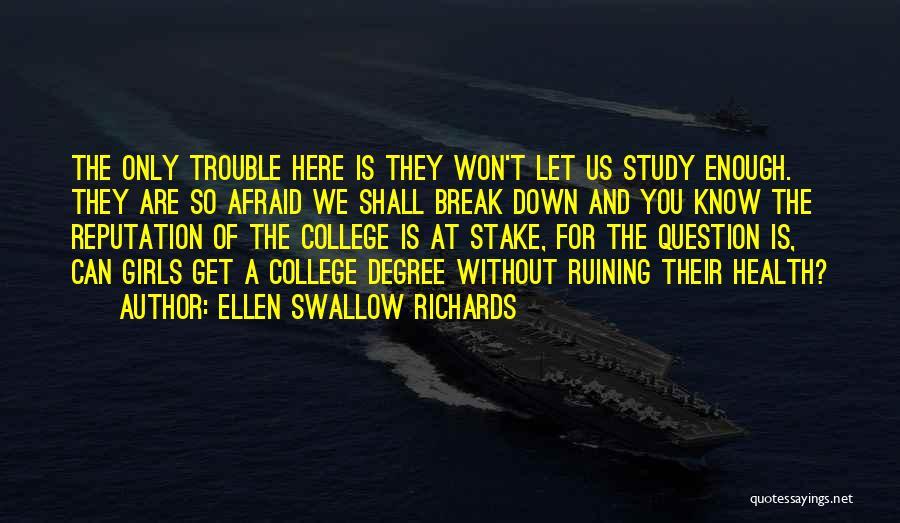I Won't Let You Break Me Down Quotes By Ellen Swallow Richards