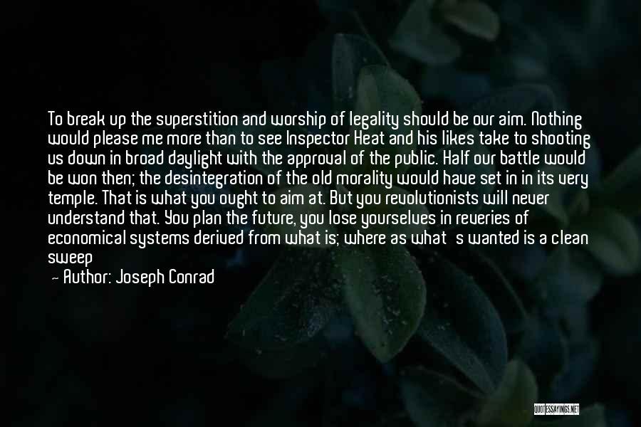 I Won't Let You Break Me Down Quotes By Joseph Conrad