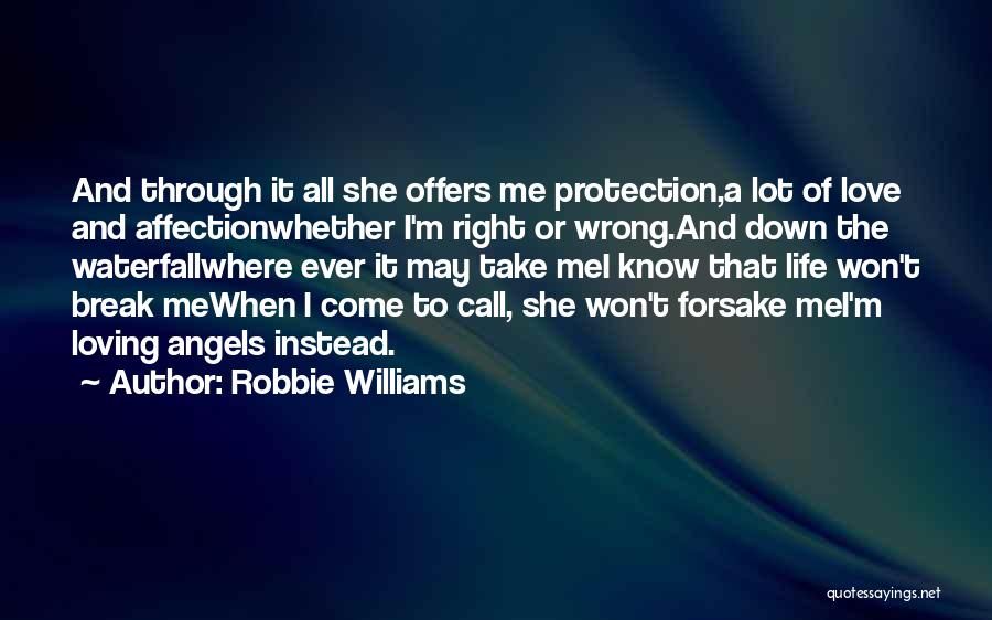 I Won't Let You Break Me Down Quotes By Robbie Williams
