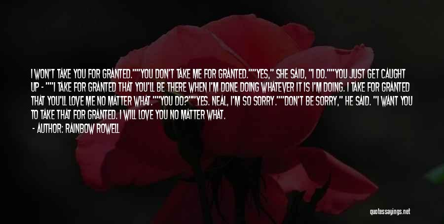 I Won't Take You For Granted Quotes By Rainbow Rowell