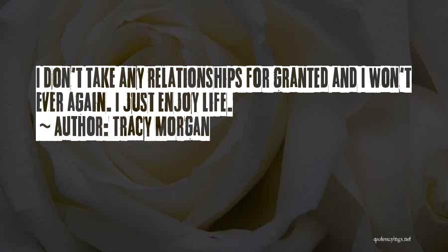 I Won't Take You For Granted Quotes By Tracy Morgan