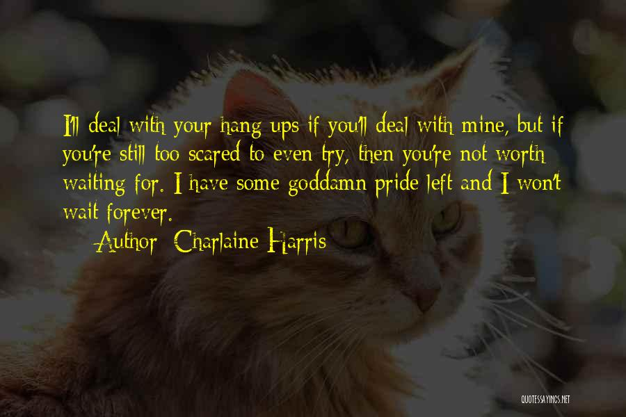 I Won't Wait Forever Quotes By Charlaine Harris