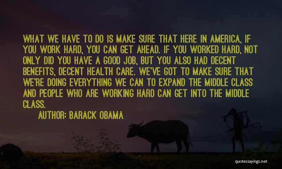 I Work Hard For Everything I Have Quotes By Barack Obama