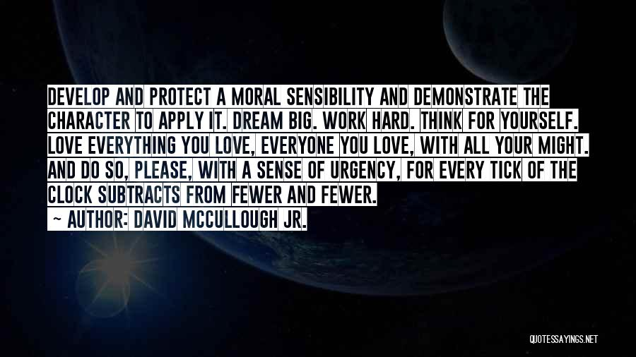 I Work Hard For Everything I Have Quotes By David McCullough Jr.