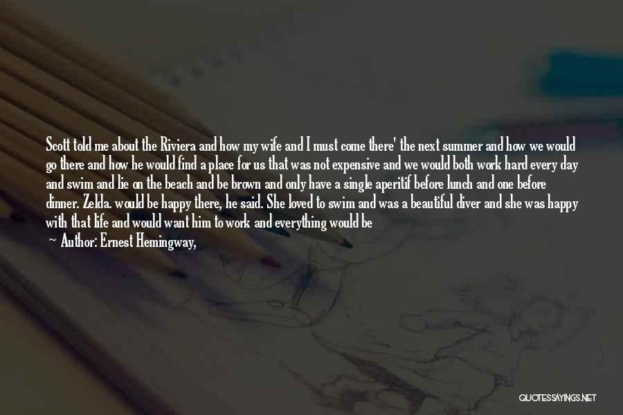 I Work Hard For Everything I Have Quotes By Ernest Hemingway,