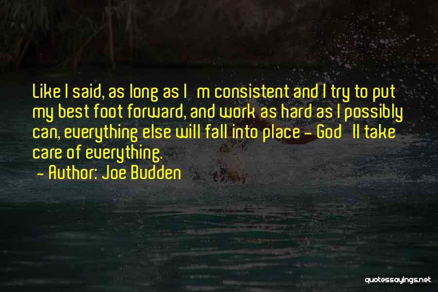I Work Hard For Everything I Have Quotes By Joe Budden