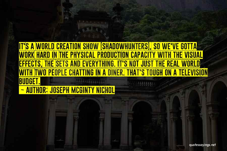 I Work Hard For Everything I Have Quotes By Joseph McGinty Nichol