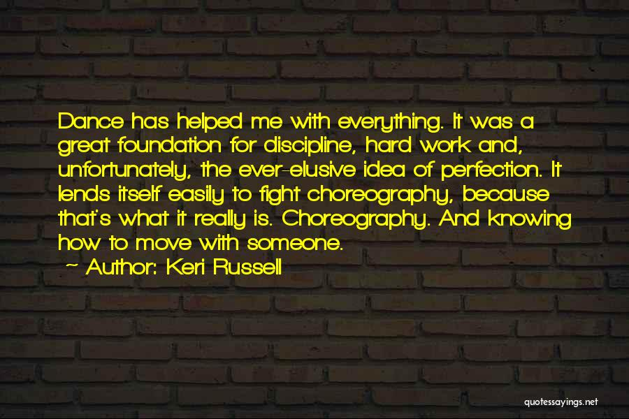 I Work Hard For Everything I Have Quotes By Keri Russell