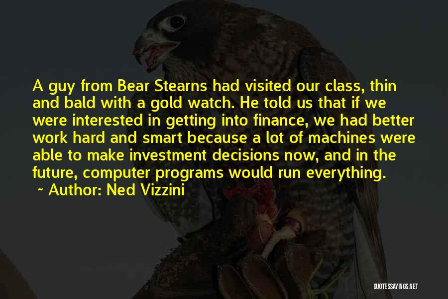 I Work Hard For Everything I Have Quotes By Ned Vizzini