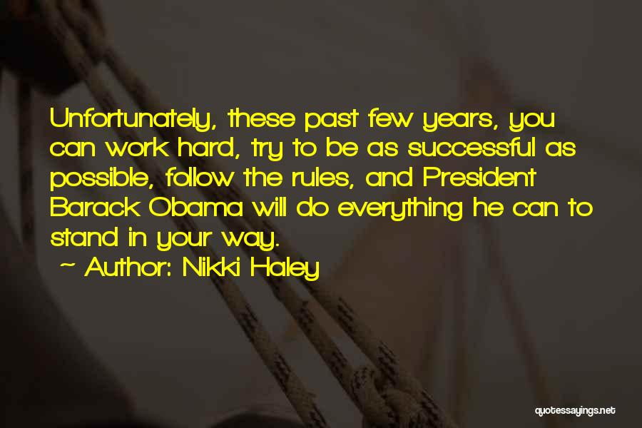I Work Hard For Everything I Have Quotes By Nikki Haley