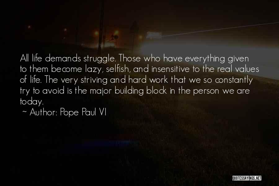 I Work Hard For Everything I Have Quotes By Pope Paul VI