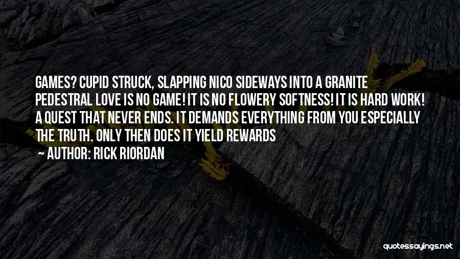 I Work Hard For Everything I Have Quotes By Rick Riordan