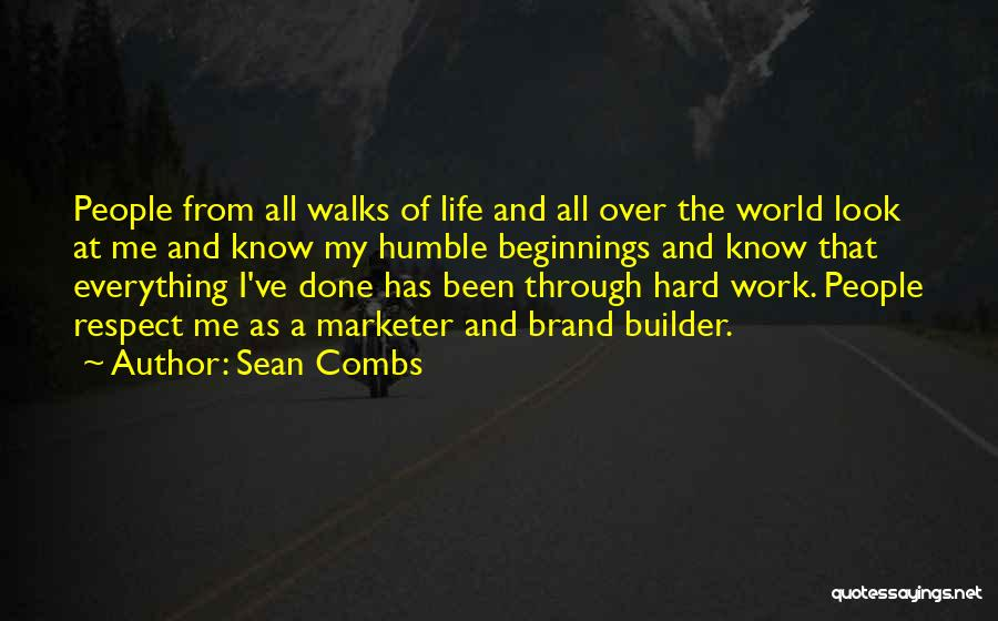 I Work Hard For Everything I Have Quotes By Sean Combs