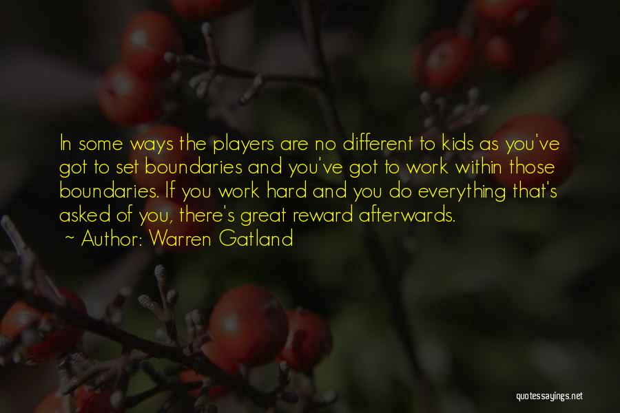 I Work Hard For Everything I Have Quotes By Warren Gatland