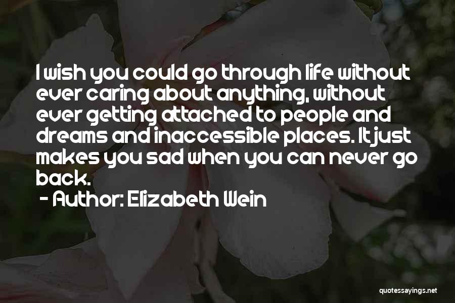 I Would Do Anything To Get You Back Quotes By Elizabeth Wein