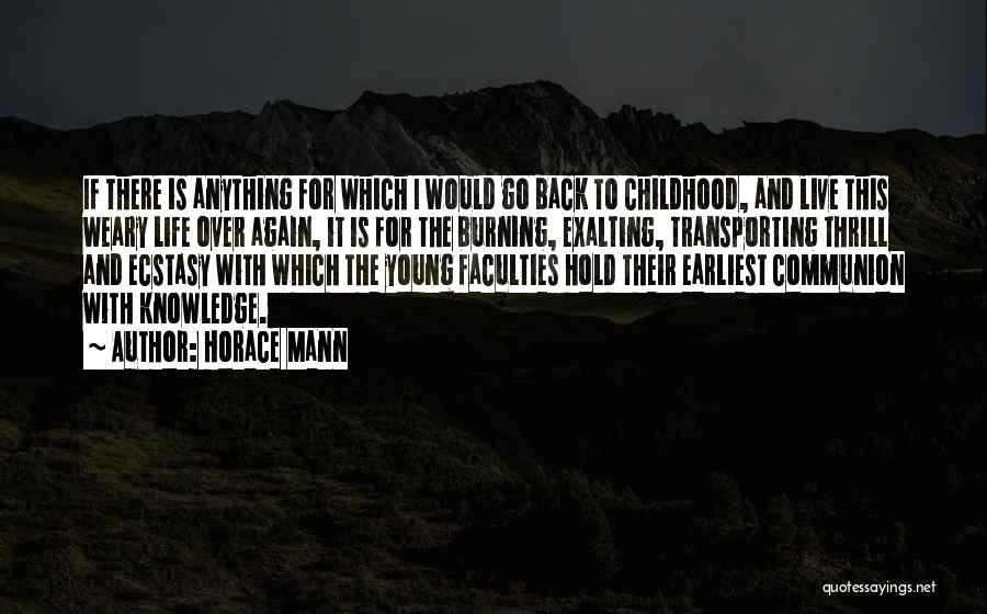 I Would Do Anything To Get You Back Quotes By Horace Mann