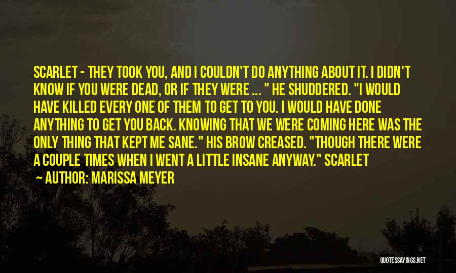 I Would Do Anything To Get You Back Quotes By Marissa Meyer