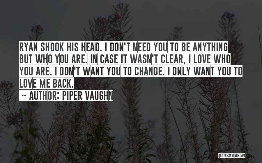 I Would Do Anything To Get You Back Quotes By Piper Vaughn