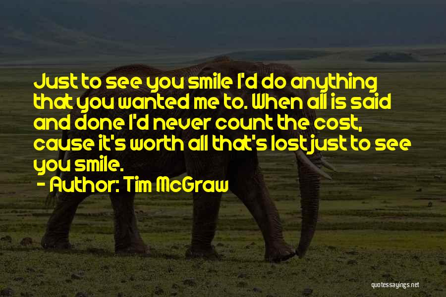 Top 48 I Would Do Anything To See You Smile Quotes Sayings