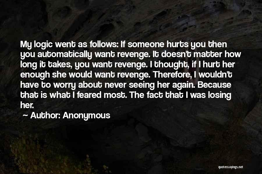 I Would Never Hurt You Quotes By Anonymous