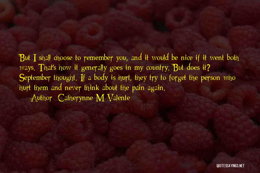 I Would Never Hurt You Quotes By Catherynne M Valente