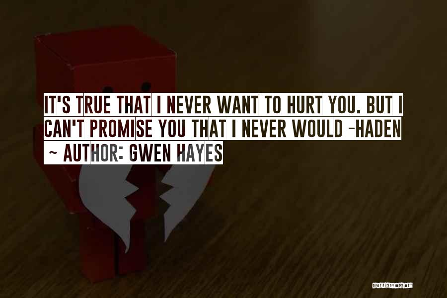 I Would Never Hurt You Quotes By Gwen Hayes