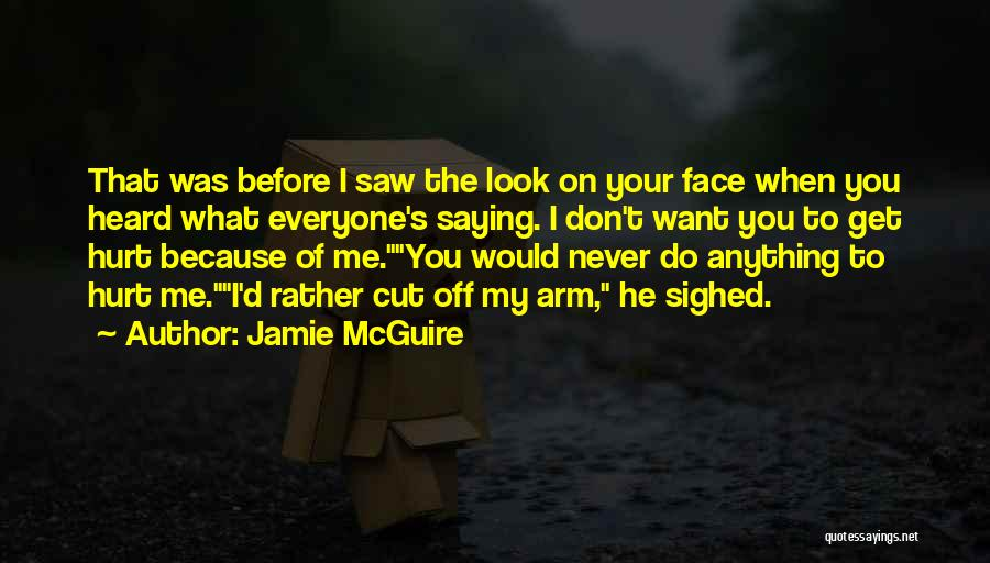 I Would Never Hurt You Quotes By Jamie McGuire