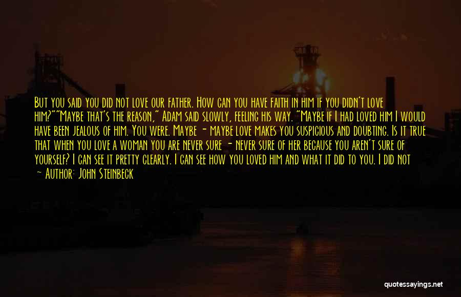 I Would Never Hurt You Quotes By John Steinbeck