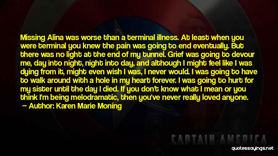 I Would Never Hurt You Quotes By Karen Marie Moning