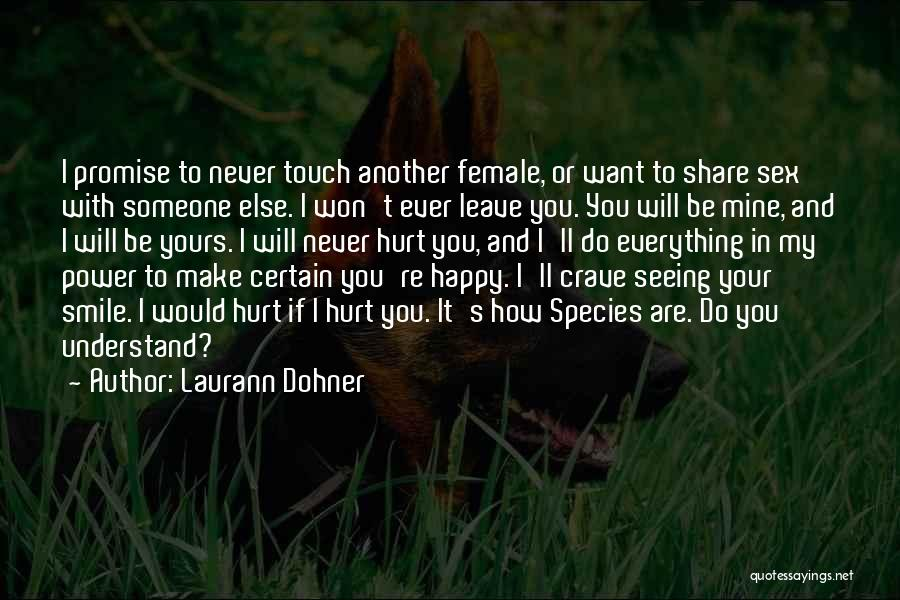 I Would Never Hurt You Quotes By Laurann Dohner