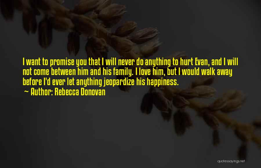 I Would Never Hurt You Quotes By Rebecca Donovan
