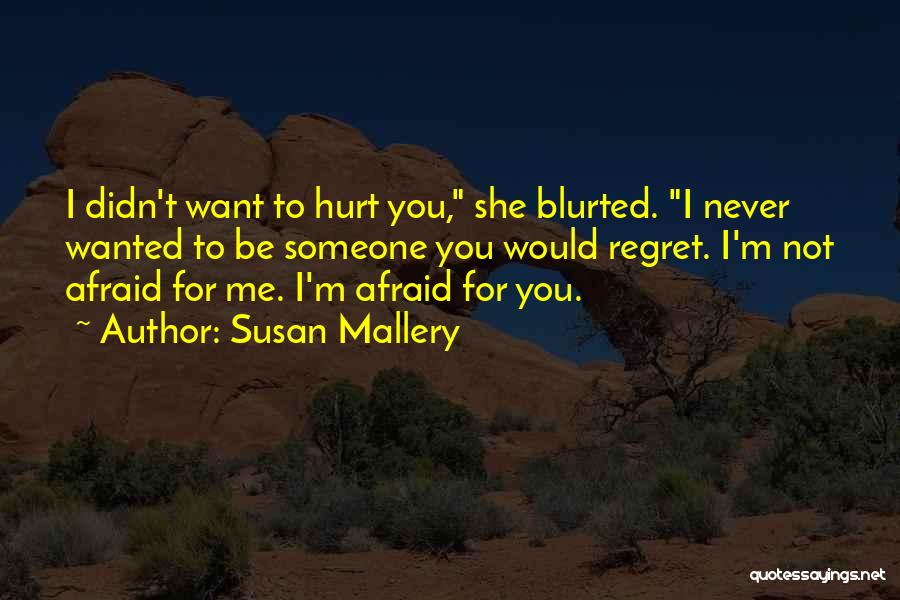 I Would Never Hurt You Quotes By Susan Mallery
