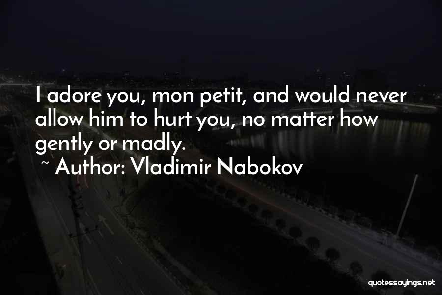 I Would Never Hurt You Quotes By Vladimir Nabokov