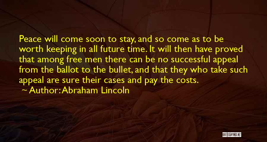 I Would Take A Bullet For You Quotes By Abraham Lincoln