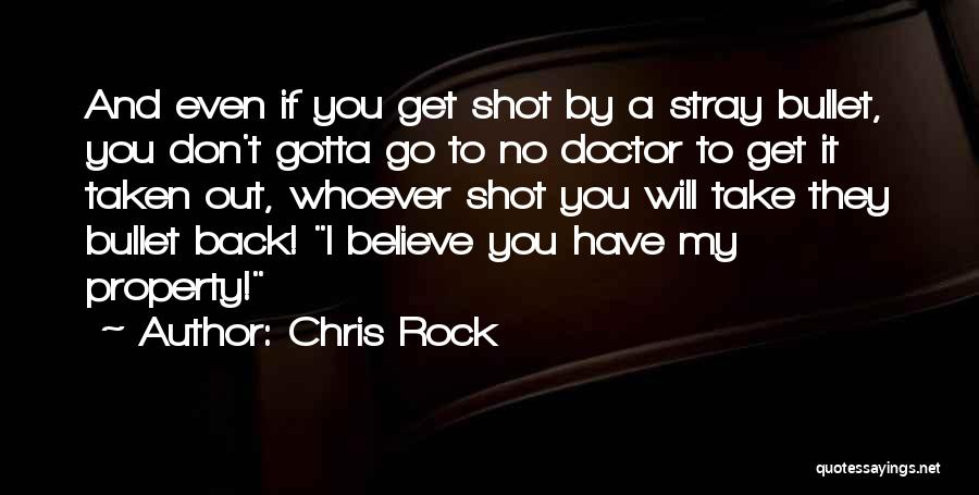I Would Take A Bullet For You Quotes By Chris Rock