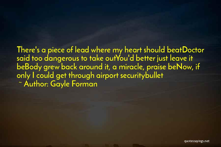 I Would Take A Bullet For You Quotes By Gayle Forman