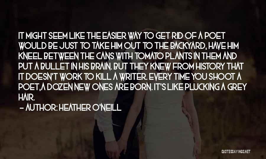 I Would Take A Bullet For You Quotes By Heather O'Neill