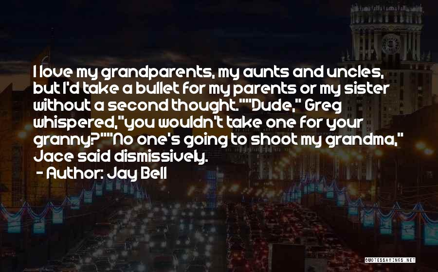 I Would Take A Bullet For You Quotes By Jay Bell