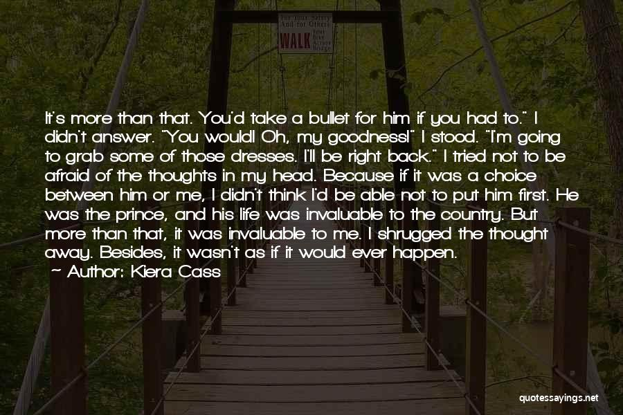 I Would Take A Bullet For You Quotes By Kiera Cass