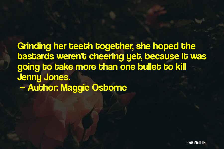 I Would Take A Bullet For You Quotes By Maggie Osborne