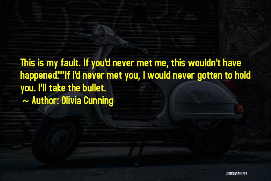 I Would Take A Bullet For You Quotes By Olivia Cunning