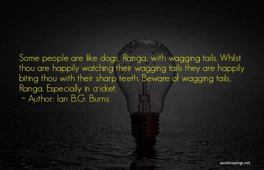 Ian B.G. Burns Quotes 1022732