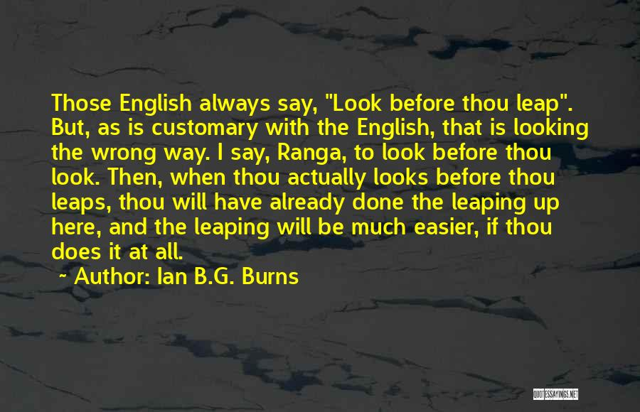 Ian B.G. Burns Quotes 1071502