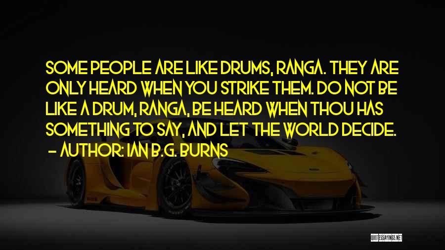 Ian B.G. Burns Quotes 1261500
